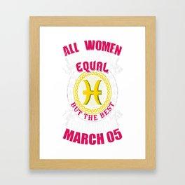 Best-Women-Born-On-March-05-Pisces---Sao-chép Framed Art Print
