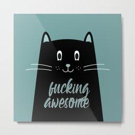 fucking awesome cat Metal Print