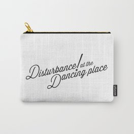 Disturbance at the Dancing Place Carry-All Pouch
