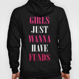 Girls Just Wanna have Fund$ Hoody