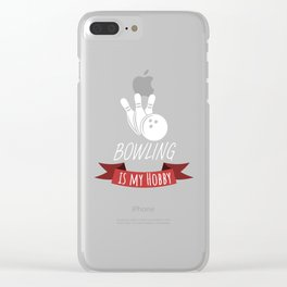 Bowling is my hobby Clear iPhone Case