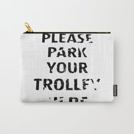 'Trolley parking' typography Carry-All Pouch