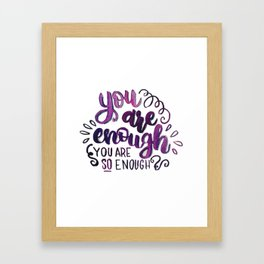 You Are Enough Framed Art Print