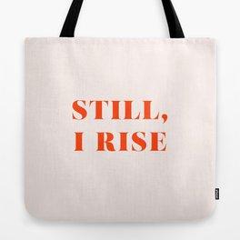 Still, I Rise Tote Bag