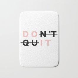 Don't quit and do it! Bath Mat