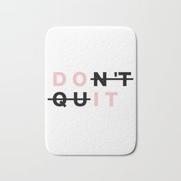 Don't quit and do it! Bath Mat