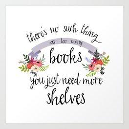 Too Many Books Art Print