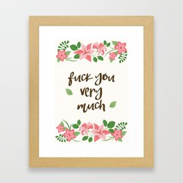 Fuck You Very Much - Ivory Background Framed Art Print
