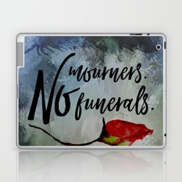 No mourners. No funerals. Six of Crows Laptop & iPad Skin