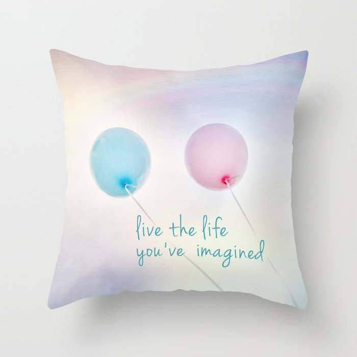 Love Life Throw Pillow : balloon love: live the life you ve imagined Throw Pillow by sylviacookphotography Society6
