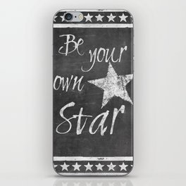 Be your own star chalkboard Typography iPhone Skin