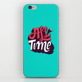 All The Time iPhone Skin