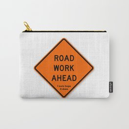 Road Work Ahead Meme Carry-All Pouch