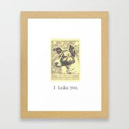 I Laika You Framed Art Print