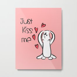 Just Kiss Me Metal Print