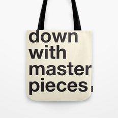 down with masterpieces Tote Bag