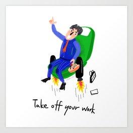 Take off work Art Print