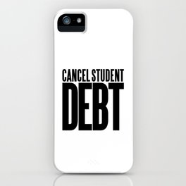 Cancel Student Debt iPhone Case