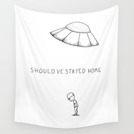Should've Stayed Home Wall Tapestry