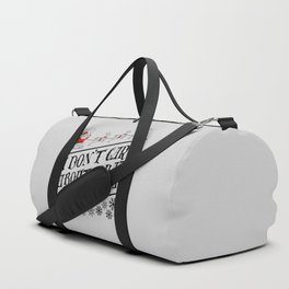 I dont care about what you did this year Duffle Bag