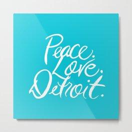 Turquiose Peace. Love. Detroit. Metal Print