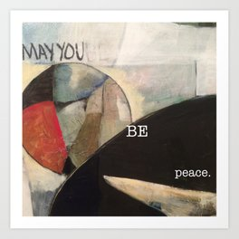 may you be peace. Art Print