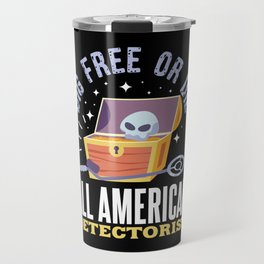 Funny Treasure Hunting Metal Detector Relic Hunter Travel Mug