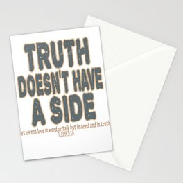 """""""Truth Doesn't Have A Side"""" simple and attractive tee design. Makes a unique gift for everyone!  Stationery Cards"""
