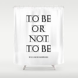 """To Be Or Not To Be"" William Shakespeare Shower Curtain"