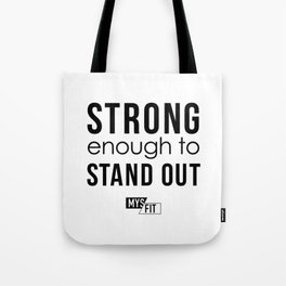 STRONG enough to STAND OUT (W) Tote Bag