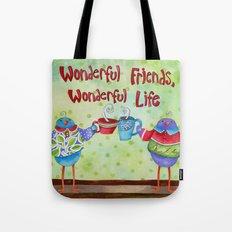 Wonderful Friends Wonderful Life Tote Bag