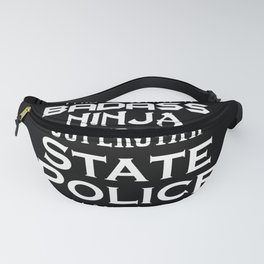 State Police ninja badass superstar this is what Fanny Pack