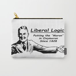 "Liberal Logic: Putting the ""Moron"" in Oxymoron Since 1828 Carry-All Pouch"