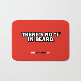"THERE'S NO ""I"" IN BEARD. Bath Mat"