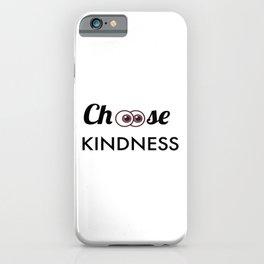 CHOOSE KINDNESS iPhone Case