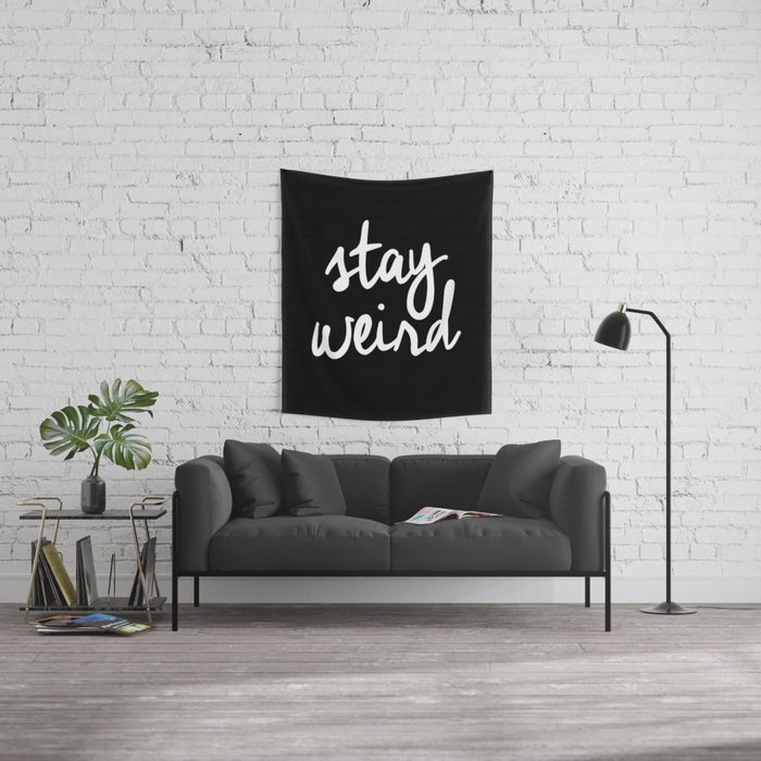 Stay Weird lol black and white typography poster black-white design home decor bedroom wall art Wall Tapestry