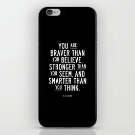 You Are Braver Than You Believe black and white monochrome typography poster design bedroom wall art iPhone Skin