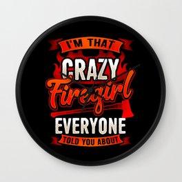 Crazy Firegirl - Firewoman Fire Department Heroine Wall Clock