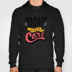 Don't Even Care Hoody