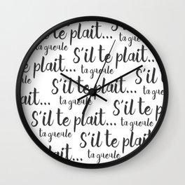 s'il te plait... ta gueule Wall Clock