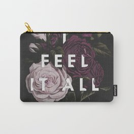 I Feel It All Carry-All Pouch