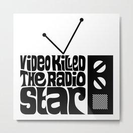 Video Killed The Radio Star Metal Print