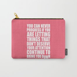 Lab No. 4 - You Can Never Progress If You Are Letting Things Gym Inspirational Quotes Poster Carry-All Pouch