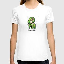 It's Good Bein' A Caller T-shirt