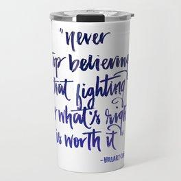 Never stop believing Travel Mug