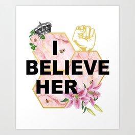 I Believe Her Art Print