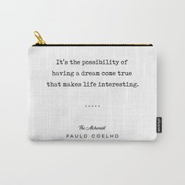 Paulo Coelho Quote 01 - The Alchemist - Minimal, Sophisticated, Modern, Classy Typewriter Print Carry-All Pouch