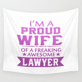 I'M A PROUD LAWYER'S WIFE Wall Tapestry