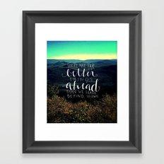 Far Better Ahead Framed Art Print