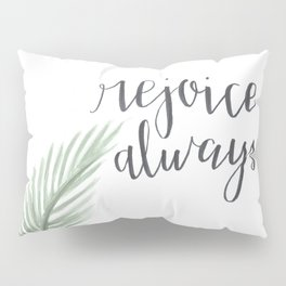 rejoice always // watercolor bible verse palm branch Pillow Sham